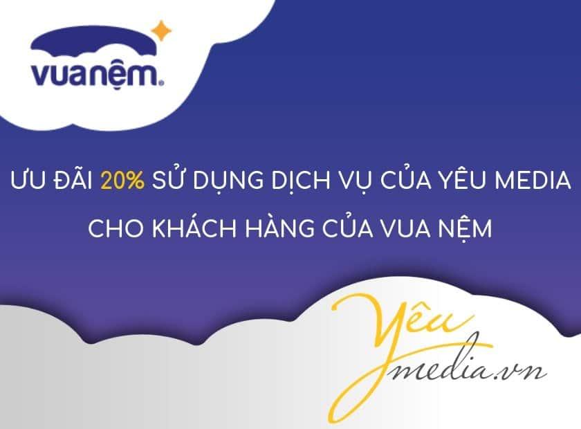 Ưu đãi 20% của Yêu Media cho khách hàng Vua Nệm tại Hà Nội
